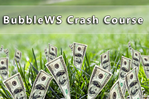 BubbleWS Crash Course